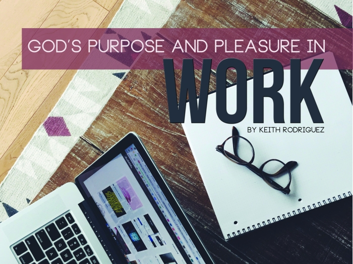 Work God's purpose and pleasure blog image