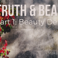 Truth and Beauty Part 1: Beauty Defined
